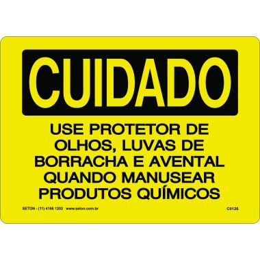 Placa Cuidado Use Protetor de Olhos, Luvas de Borracha e Avental Quando Manusear Produtos Químicos