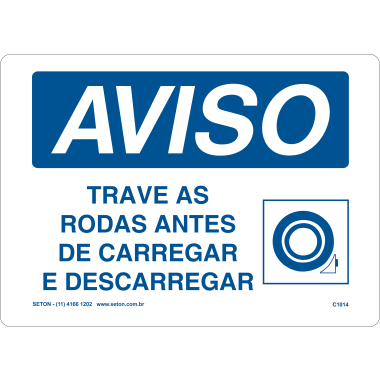 Placa Aviso Trave as Rodas Antes de Carregar e Descarregar