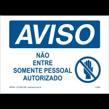 Placa de Aviso | Não Entre Somente Pessoal Autorizado