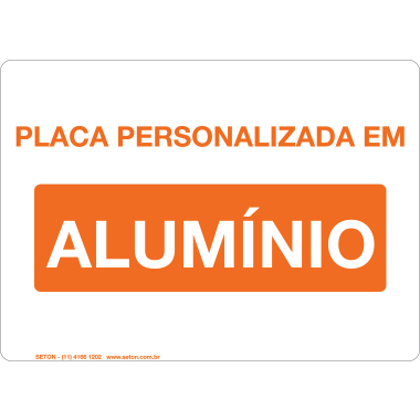 Placa de Sinalização Personalizada em Alumínio